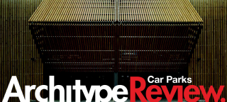 http://architypereview.com/issue/car-parks/